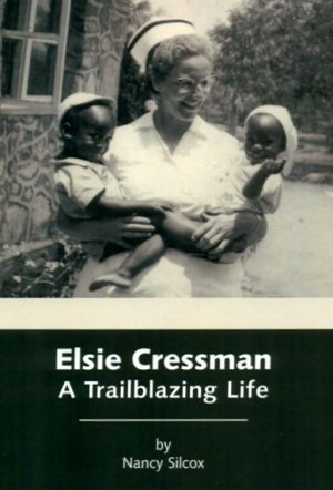"Photograph of the cover of the book ""Elsie Cressman: A Trailblazing Life"" by Nancy Silcox."